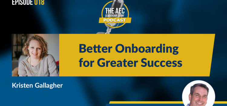 Episode 018: Better Onboarding for Greater Success