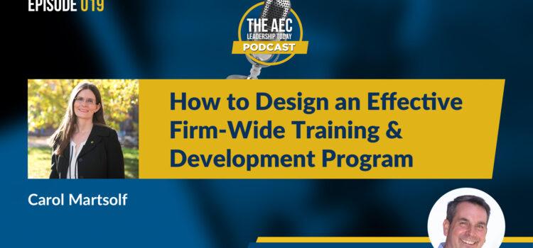Episode 019: How to Design an Effective Firm-Wide Training & Development Program