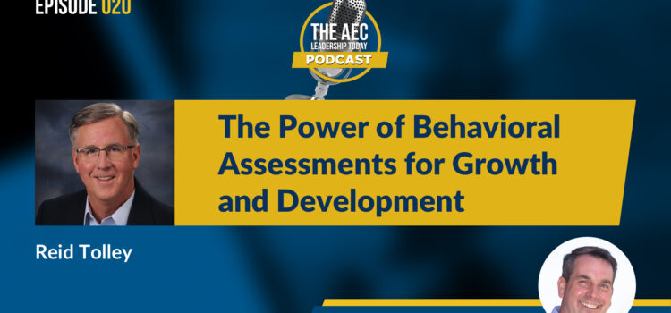 Episode 020: The Power of Behavioral Assessments for Growth and Development
