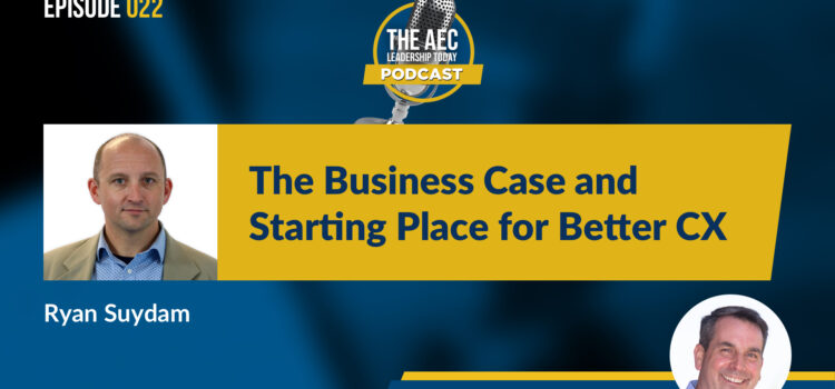 Episode 022: The Business Case and Starting Place for Better CX