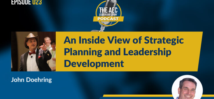 Episode 023: An Inside View of Strategic Planning and Leadership Development
