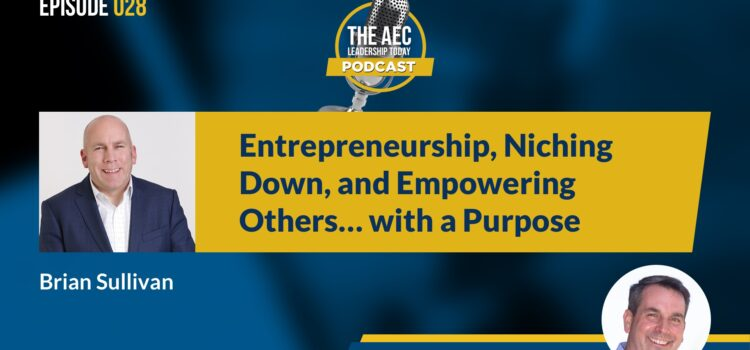 Episode 028: Entrepreneurship, Niching Down, and Empowering Others… with a Purpose