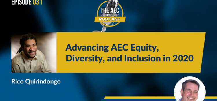 Episode 031: Advancing AEC Equity, Diversity, and Inclusion in 2020