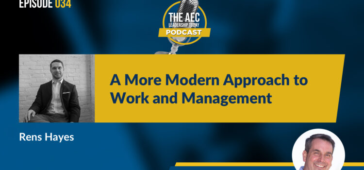Episode 034: A More Modern Approach to Work and Management