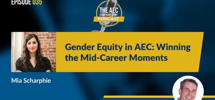 Episode 035: Gender Equity in AEC: Winning the Mid-Career Moments