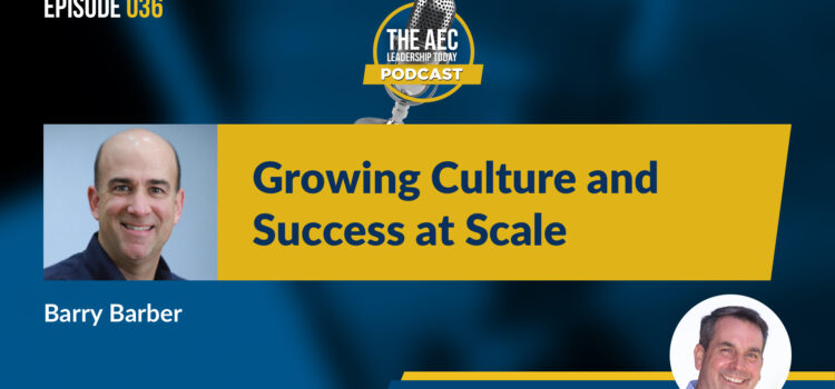 Episode 036: Growing Culture and Success at Scale