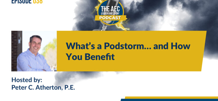 Episode 038: What's a Podstorm… and How You Benefit