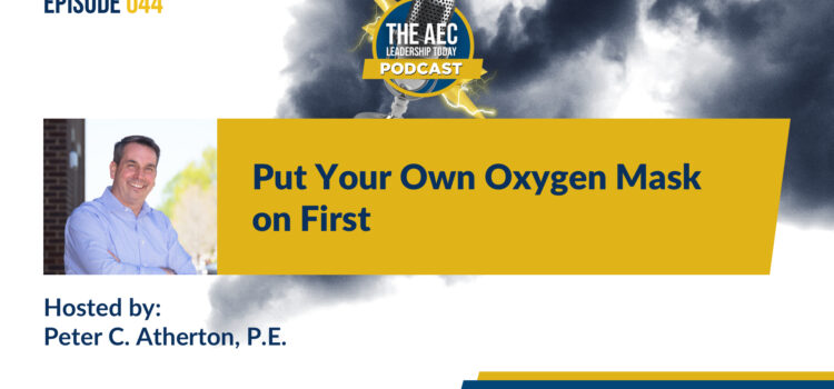 Episode 044: Put Your Own Oxygen Mask on First