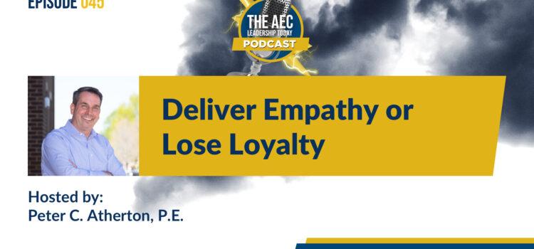 Episode 045: Deliver Empathy or Lose Loyalty