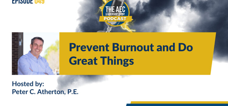 Episode 049: Prevent Burnout and Do Great Things
