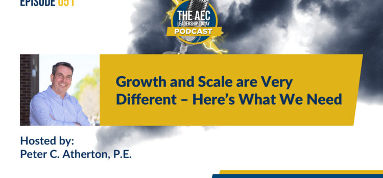 Episode 051: Growth and Scale are Very Different – Here's What We Need