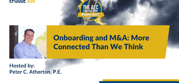Episode 056: Onboarding and M&A: More Connected Than We Think