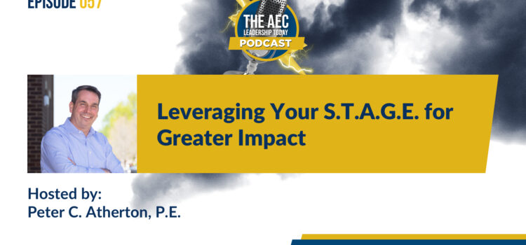 Episode 057: Leveraging Your S.T.A.G.E. for Greater Impact