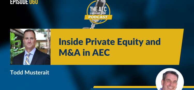 Episode 060: Inside Private Equity and M&A in AEC
