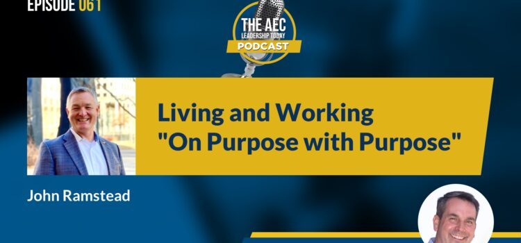"Episode 061: Living and Working  ""On Purpose with Purpose"""