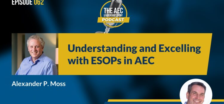 Episode 062: Understanding and Excelling with ESOPs in AEC