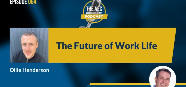 Episode 064: The Future of Work Life