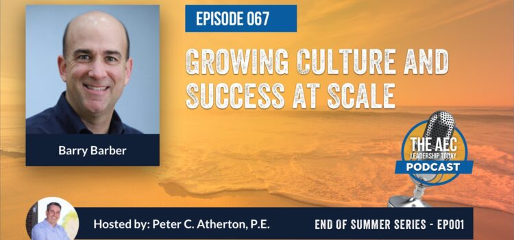 Episode 067: Growing Culture and Success at Scale (Top Replay)