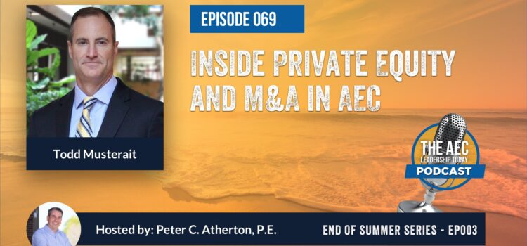 Episode 069: Inside Private Equity and M&A in AEC (Top Replay)