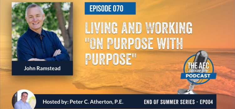 """Episode 070: Living and Working """"On Purpose with Purpose"""" (Top Replay)"""