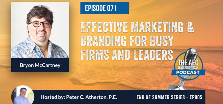 Episode 071: Effective Marketing & Branding for Busy Firms and Leaders (Top Replay)