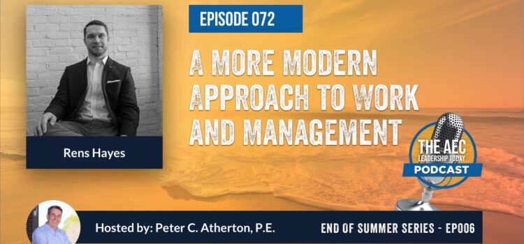Episode 072: A More Modern Approach to Work and Management (Top Replay)