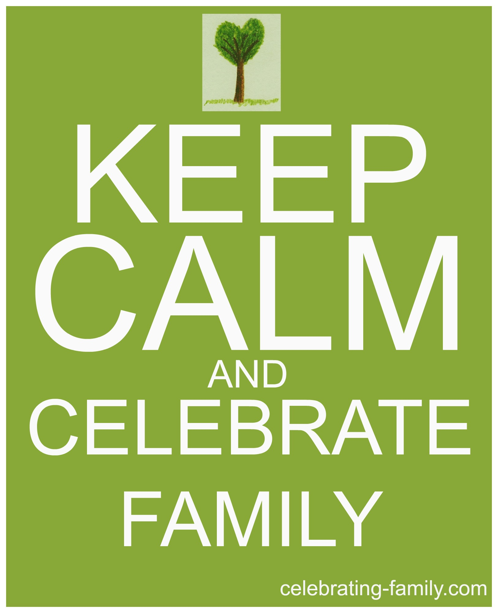 Keep Calm - Celebrating Family
