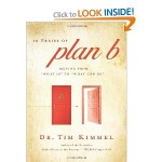 Book Review: In Praise of Plan B by Tim Kimmel