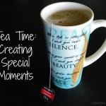 Tea Time: Creating Special Moments