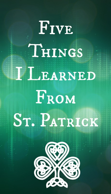 Five Things I Learned From St. Patrick