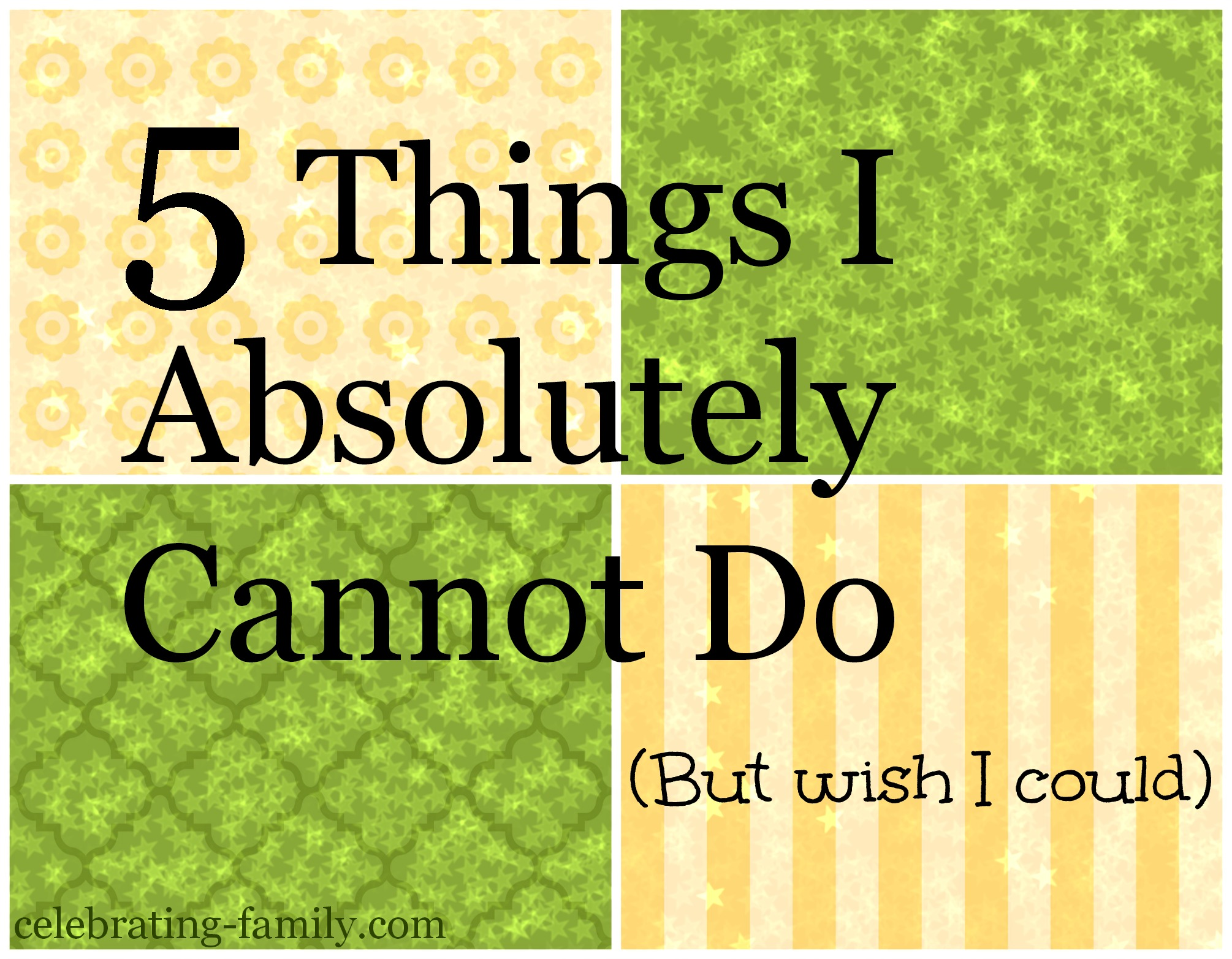 5 Things I Cannot Do