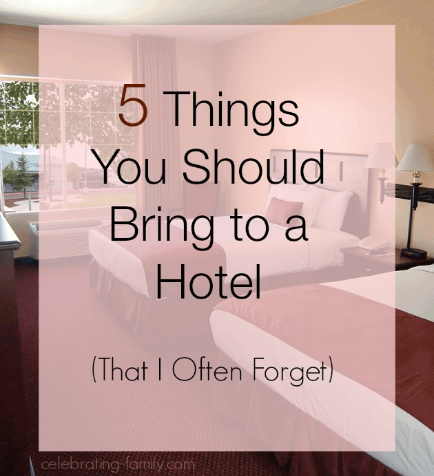 5 Things to Bring to a Hotel to make the trip easier and more relaxed.
