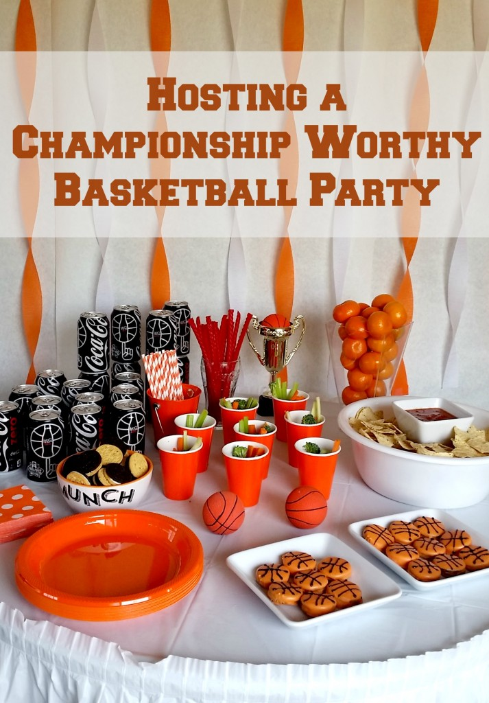 Hosting a Championship Worthy Basketball Party