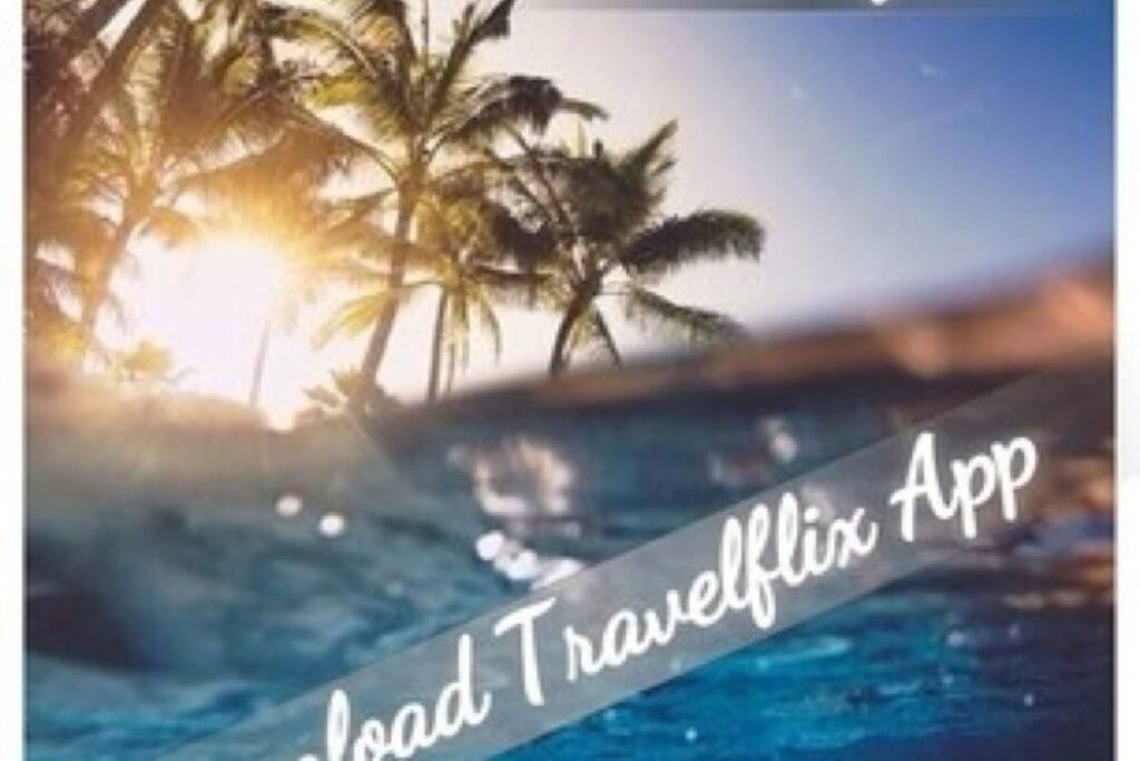 Travelflix Blog