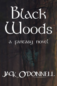 Black Woods by Jack O'Donnell