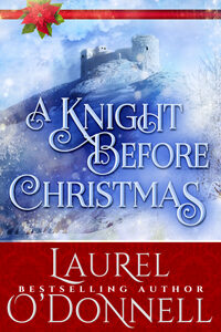 A Knight Before Christmas by Laurel O'Donnell