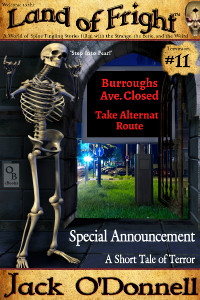 Special Announcement by Jack O'Donnell. #11 in the Land of Fright™ series of horror short stories.