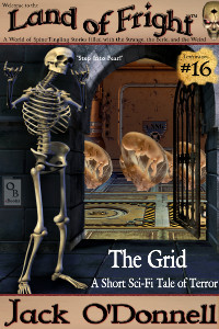 The Grid by Jack O'Donnell. #16 in the Land of Fright™ series of horror short stories.