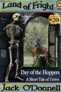 Day of the Hoppers by Jack O'Donnell. #20 in the Land of Fright™ series of horror short stories.