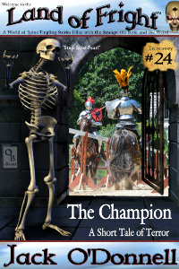 The Champion by Jack O'Donnell. #24 in the Land of Fright™ series of horror short stories.