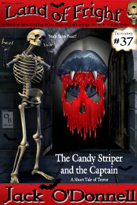 The Candy Striper and the Captain by Jack O'Donnell. #37 in the Land of Fright™ series of horror short stories.