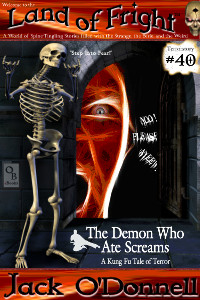 The Demon Who Ate Screams by Jack O'Donnell. #40 in the Land of Fright™ series of horror short stories.
