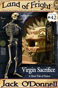 Virgin Sacrifice by Jack O'Donnell. #42 in the Land of Fright™ series of horror short stories.