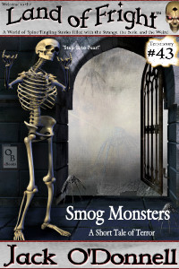 Smog Monsters by Jack O'Donnell. #43 in the Land of Fright™ series of horror short stories.