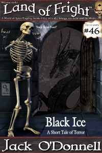 Black Ice by Jack O'Donnell. #46 in the Land of Fright™ series of horror short stories.