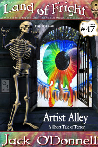 Artist Alley by Jack O'Donnell. #47 in the Land of Fright™ series of horror short stories.