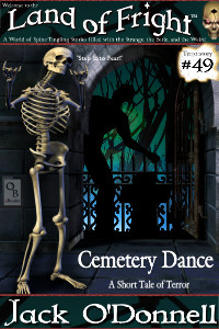 Cemetery Dance by Jack O'Donnell. #49 in the Land of Fright™ series of horror short stories.
