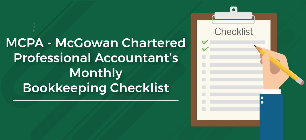 MCPA – McGowan Chartered Professional Accountant's Monthly Bookkeeping Checklist