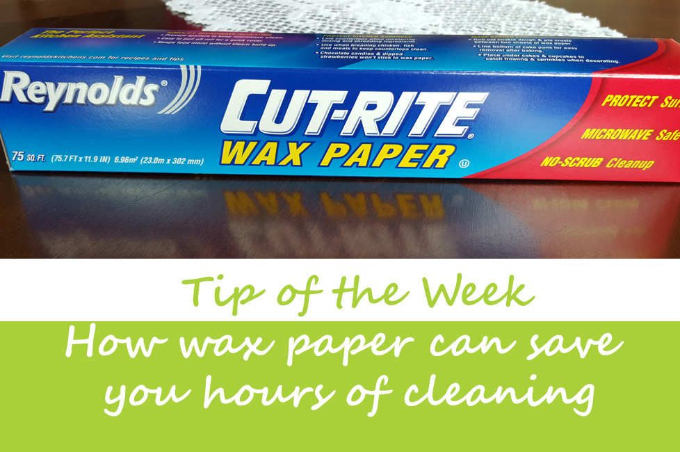Tip of the Week: Wax Paper for Quick Cleaning