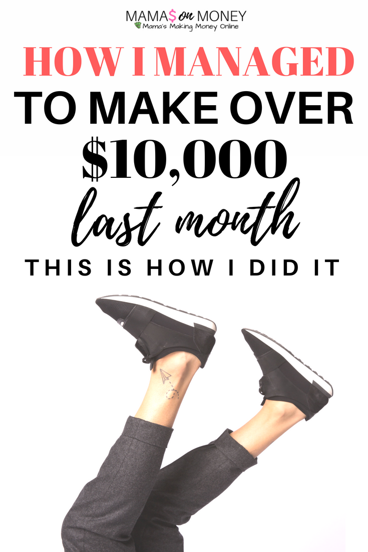 How I Made $10,000+ Last Month on my Blog